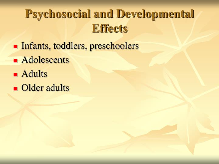 Psychosocial and Developmental Effects