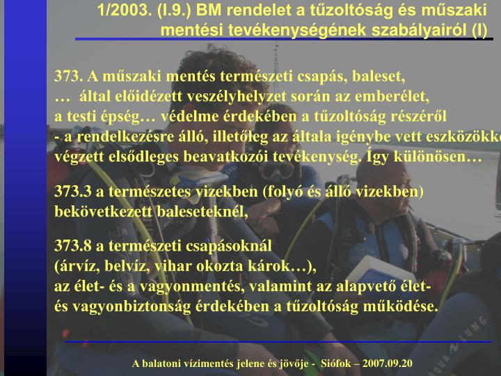 1/2003. (I.9.) BM rendelet a tűzoltóság és műszaki mentési tevékenységének szabályairól (I)