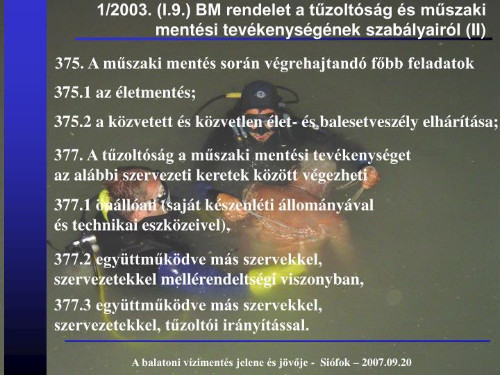 1/2003. (I.9.) BM rendelet a tűzoltóság és műszaki mentési tevékenységének szabályairól (II)