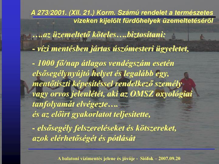 A 273/2001. (XII. 21.) Korm. Számú rendelet a természetes vizeken kijelölt fürdőhelyek üzemeltetéséről