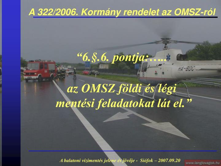 A 322/2006. Kormány rendelet az OMSZ-ról