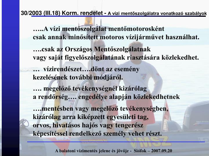 30/2003 (III.18) Korm. rendelet -