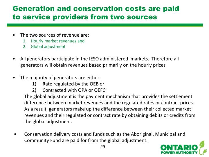 Generation and conservation costs are paid to service providers from two sources