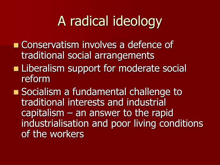 A radical ideology