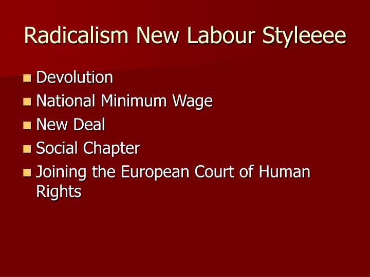 Radicalism New Labour Styleeee