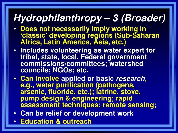 Hydrophilanthropy – 3 (Broader)