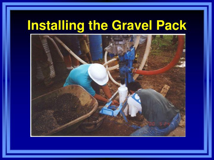 Installing the Gravel Pack