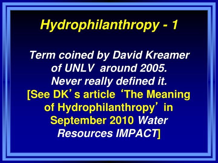 Hydrophilanthropy - 1
