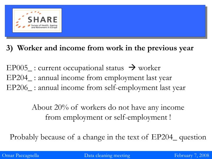 3)  Worker and income from work in the previous year