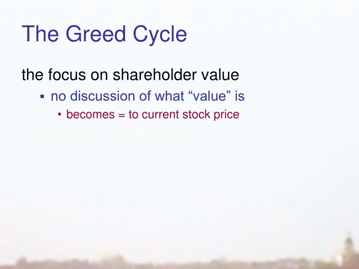 The Greed Cycle