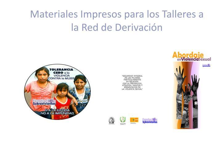 Materiales Impresos para los Talleres a la Red de Derivación