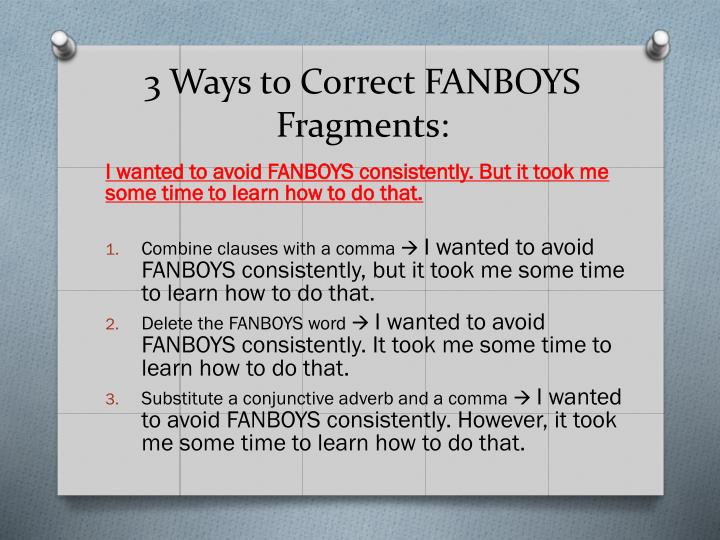 3 Ways to Correct FANBOYS Fragments: