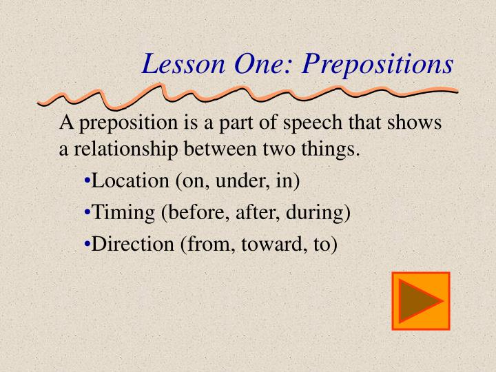 Lesson One: Prepositions