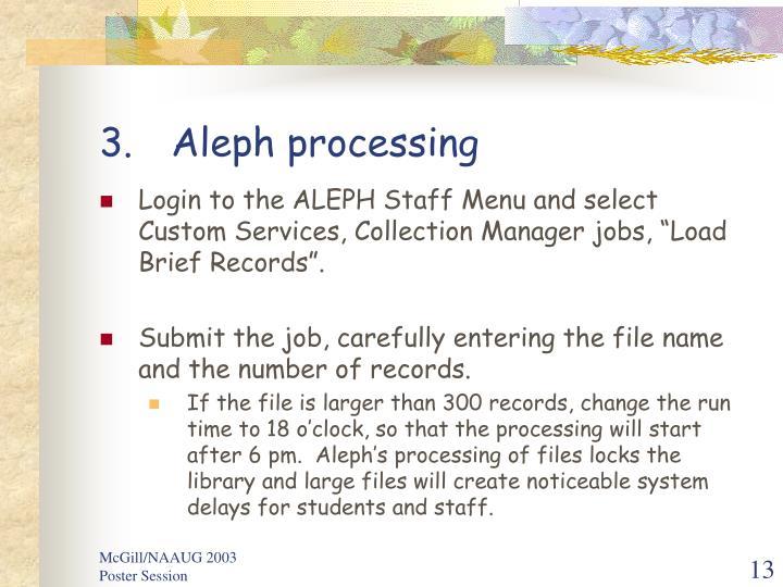 Aleph processing