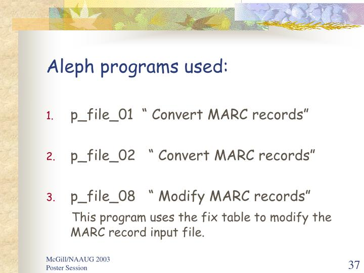 Aleph programs used: