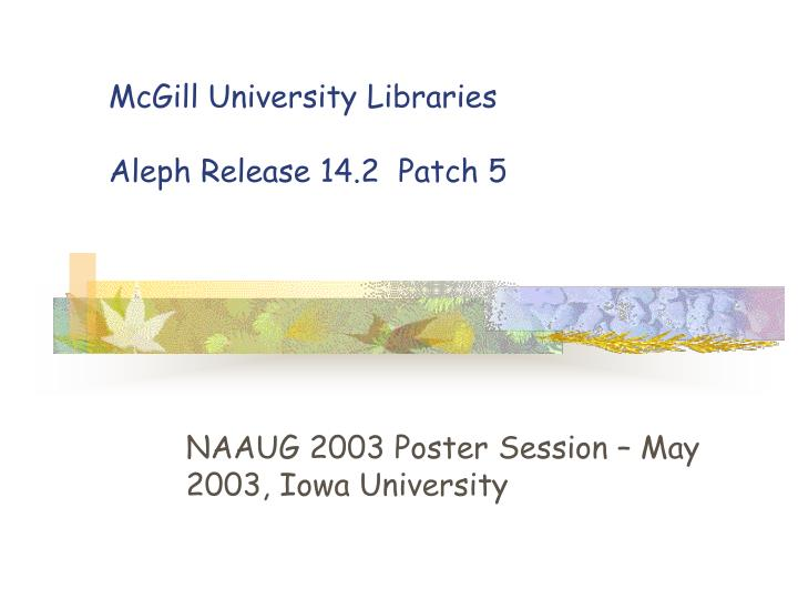 Mcgill university libraries aleph release 14 2 patch 5
