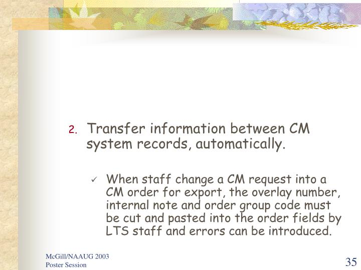 Transfer information between CM system records, automatically.