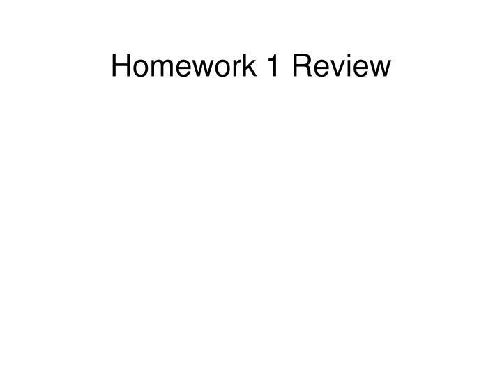 Homework 1 Review