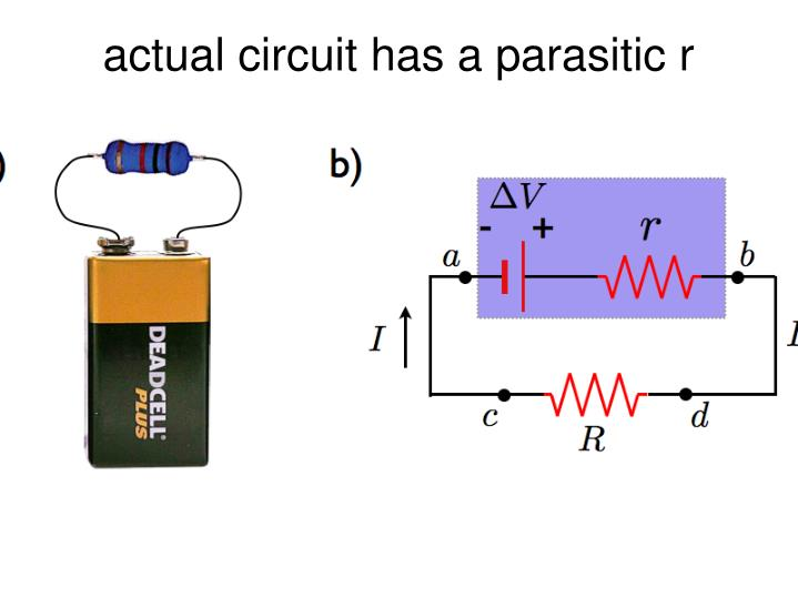 actual circuit has a parasitic r