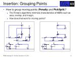 insertion grouping points