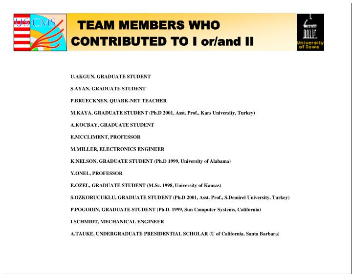 TEAM MEMBERS WHO CONTRIBUTED TO I or/and II