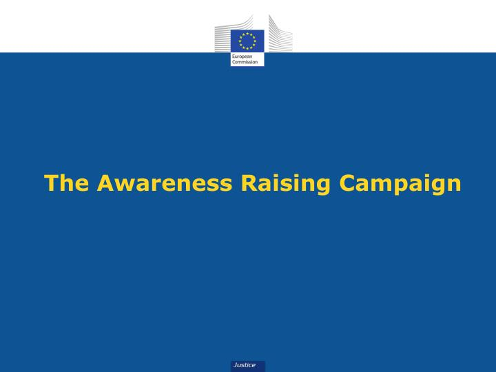 The Awareness Raising Campaign