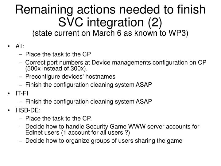 Remaining actions needed to finish SVC integration (2)