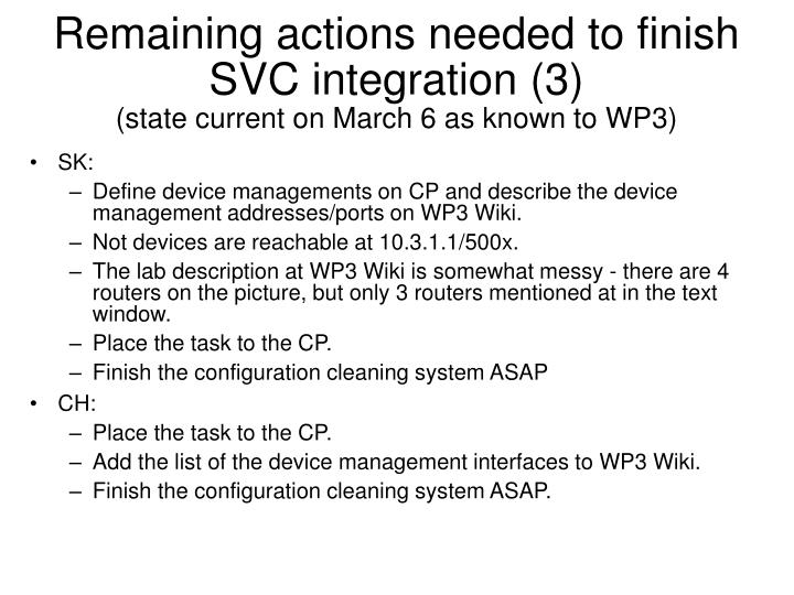 Remaining actions needed to finish SVC integration (3)