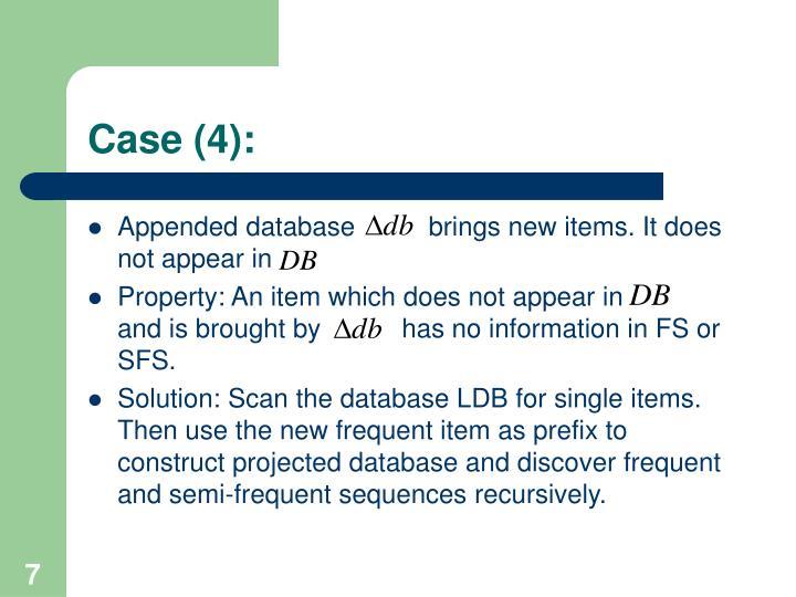 Case (4):