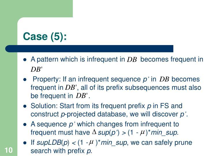 Case (5):