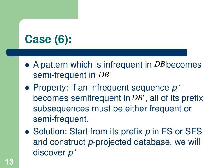 Case (6):