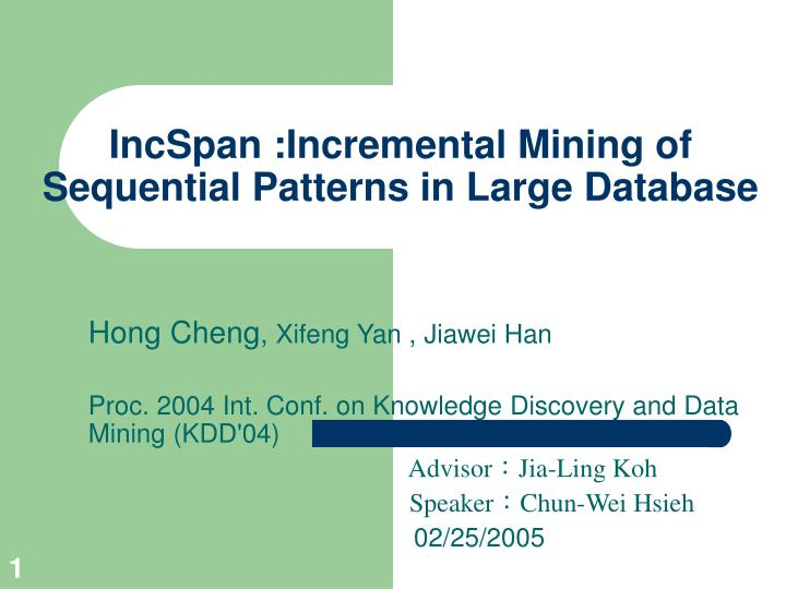 Incspan incremental mining of sequential patterns in large database