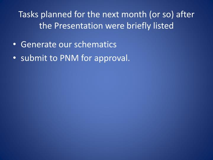 Tasks planned for the next month (or so) after the Presentation were briefly listed