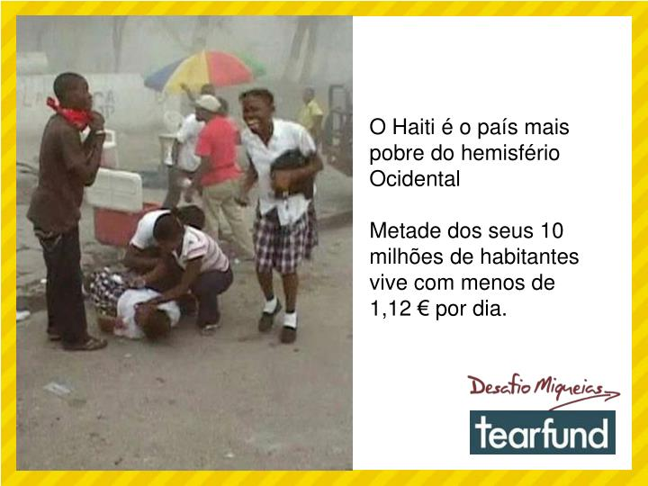 O Haiti é o país mais pobre do hemisfério Ocidental