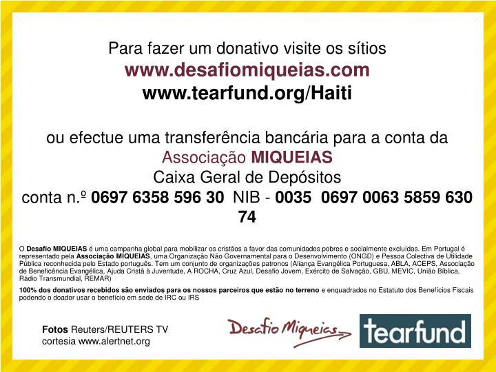 Para fazer um donativo visite os sítios