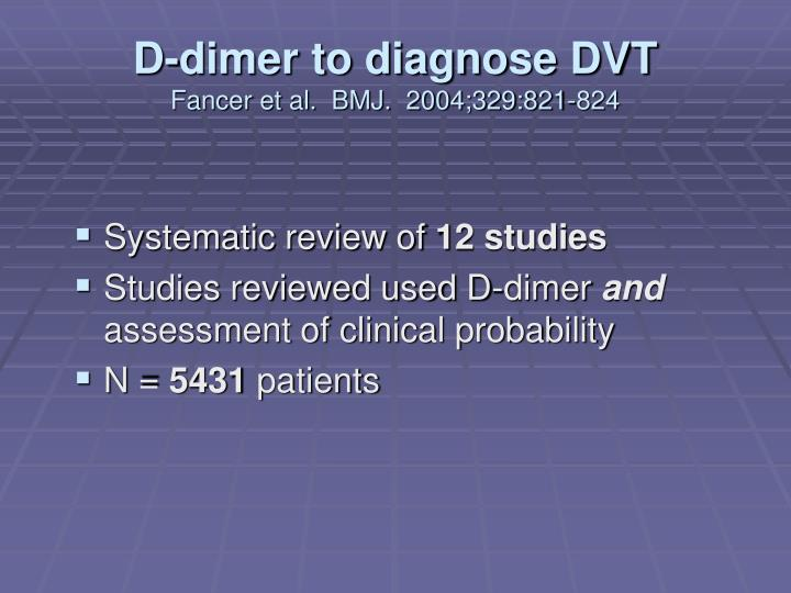 D-dimer to diagnose DVT