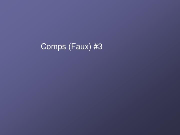 Comps (Faux) #3