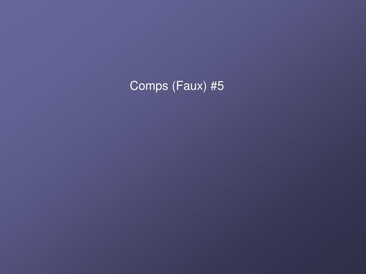 Comps (Faux) #5