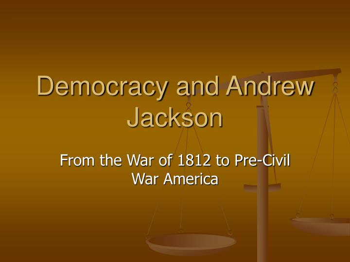 how democratic was andrew jackson dbq thesis