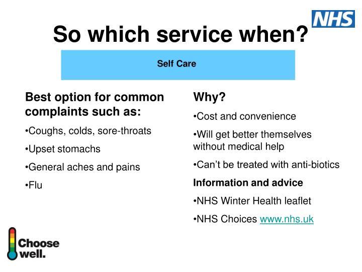 So which service when?