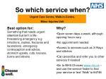 so which service when5