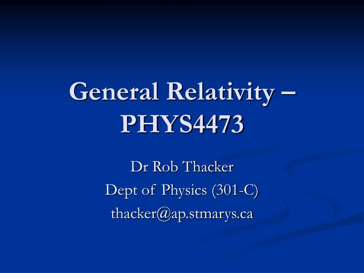 General relativity phys4473