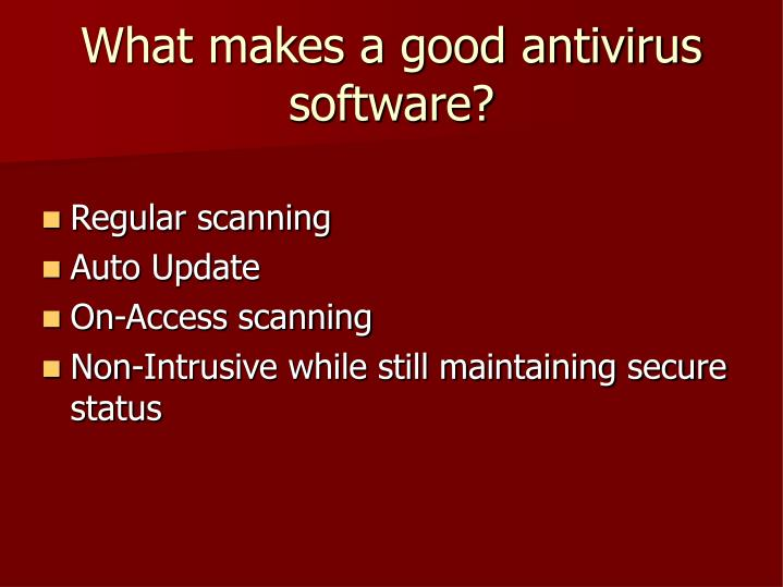 What makes a good antivirus software?