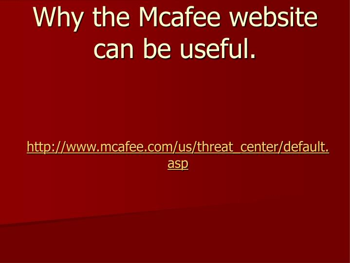 Why the Mcafee website can be useful.
