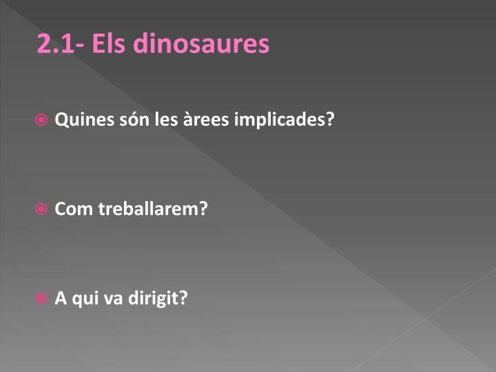 2.1- Els dinosaures