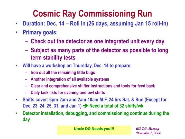 Cosmic Ray Commissioning Run
