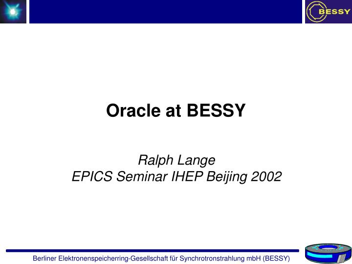 Oracle a t bessy