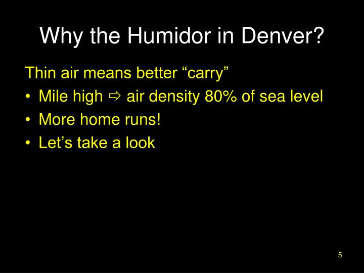 Why the Humidor in Denver?