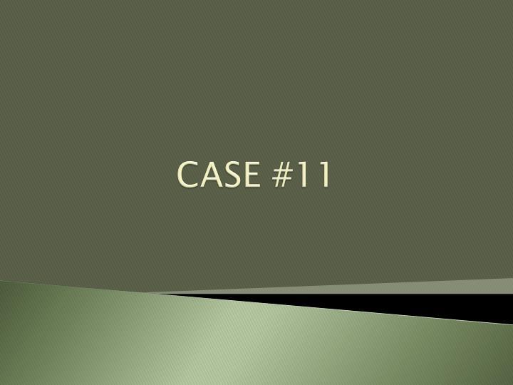CASE #11