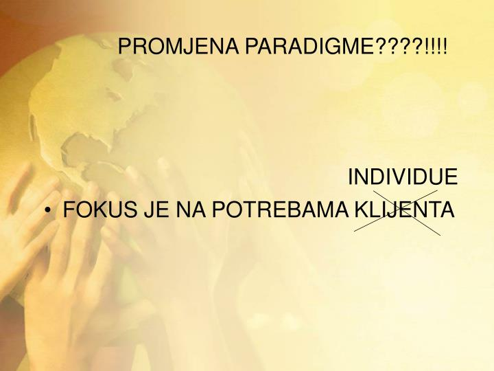 PROMJENA PARADIGME????!!!!